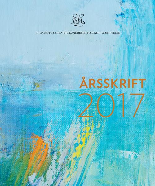 IngaBritt och Arne Lundbergs Forskningsstiftelse - Årsskrift 2017